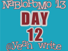 BlogHer's NaBloPoMo at yeah write: Day 12—celebrating today