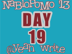 BlogHer's NaBloPoMo at yeah write—Day 19: Go Big or Go Home!
